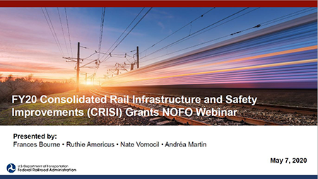 FY20 Consolidated Rail Infrastructure and Safety Improvements (CRISI) Grants NOFO Webinar presentation cover page